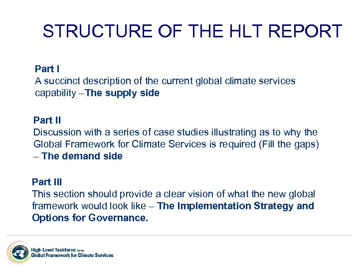 STRUCTURE OF THE HLT REPORT Part I A succinct description of the current global