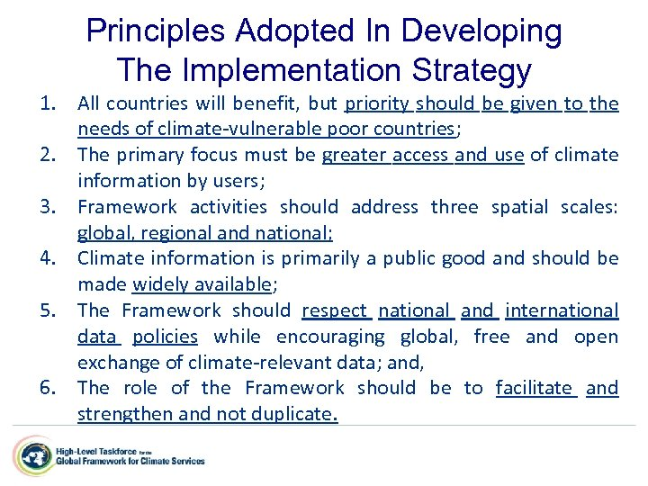 Principles Adopted In Developing The Implementation Strategy 1. All countries will benefit, but priority