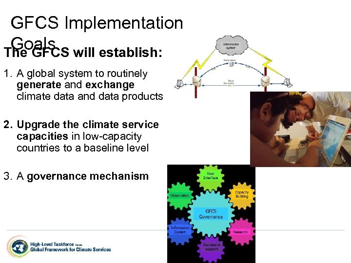 GFCS Implementation Goals will establish: The GFCS 1. A global system to routinely generate