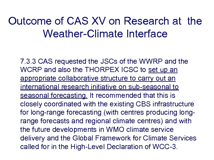 Outcome of CAS XV on Research at the Weather-Climate Interface 7. 3. 3 CAS