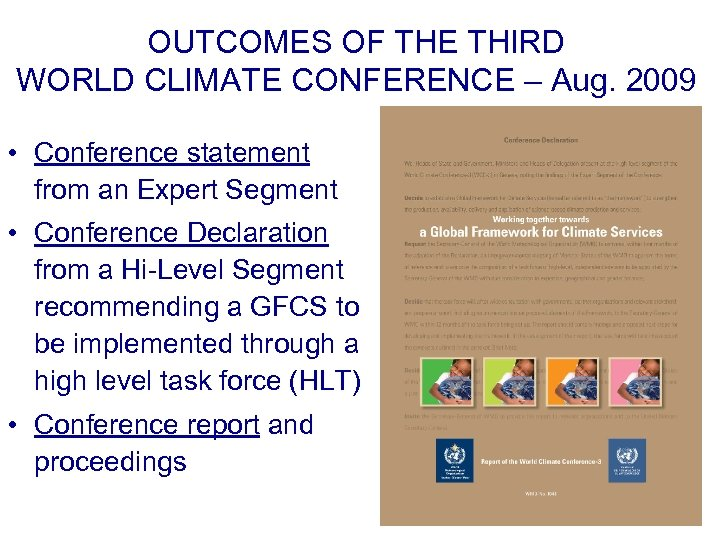 OUTCOMES OF THE THIRD WORLD CLIMATE CONFERENCE – Aug. 2009 • Conference statement from