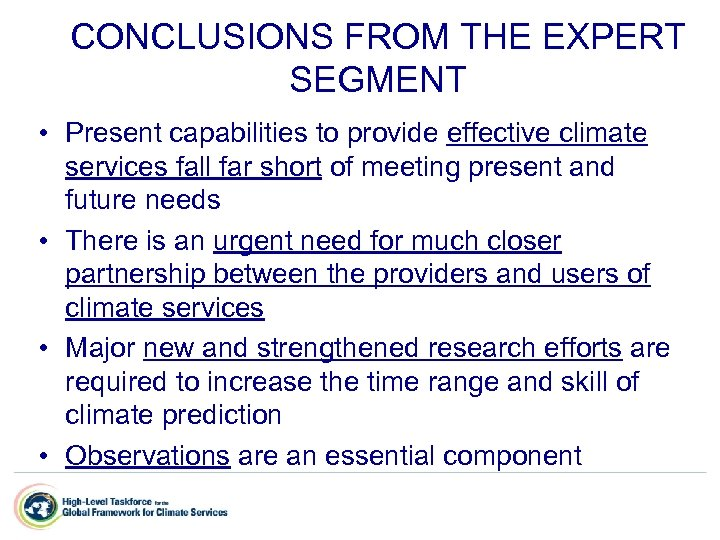 CONCLUSIONS FROM THE EXPERT SEGMENT • Present capabilities to provide effective climate services fall