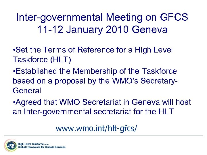 Inter-governmental Meeting on GFCS 11 -12 January 2010 Geneva • Set the Terms of