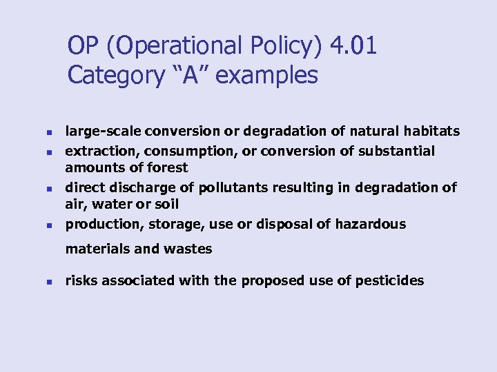"OP (Operational Policy) 4. 01 Category ""A"" examples n n large-scale conversion or degradation"