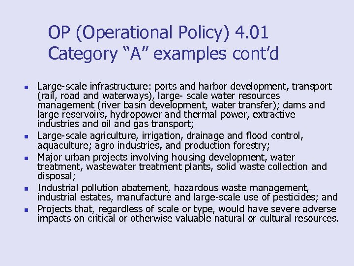 "OP (Operational Policy) 4. 01 Category ""A"" examples cont'd n n n Large-scale infrastructure:"