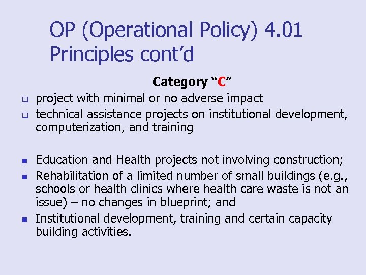 "OP (Operational Policy) 4. 01 Principles cont'd q q n n n Category ""C"""