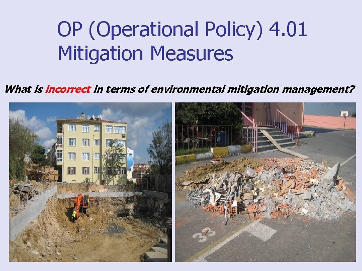 OP (Operational Policy) 4. 01 Mitigation Measures What is incorrect in terms of environmental