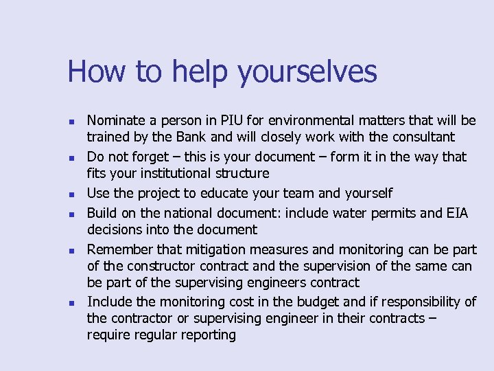 How to help yourselves n n n Nominate a person in PIU for environmental