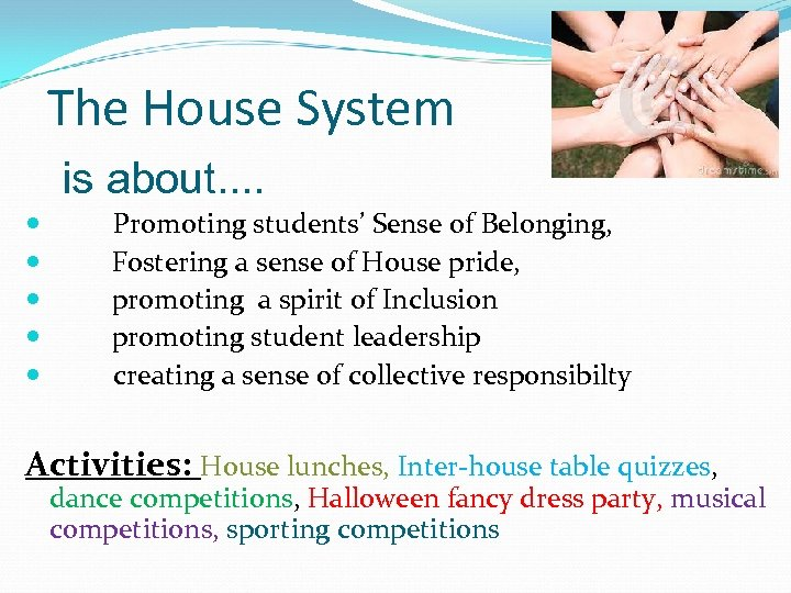 The House System is about. . Promoting students' Sense of Belonging, Fostering a sense