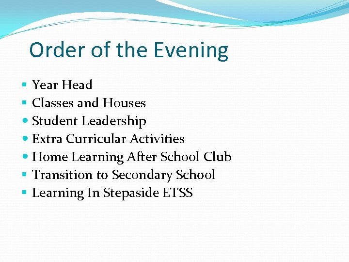Order of the Evening § Year Head § Classes and Houses Student Leadership Extra