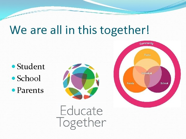 We are all in this together! Student School Parents