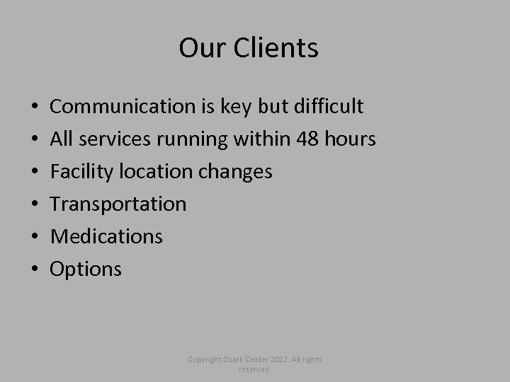 Our Clients • • • Communication is key but difficult All services running within
