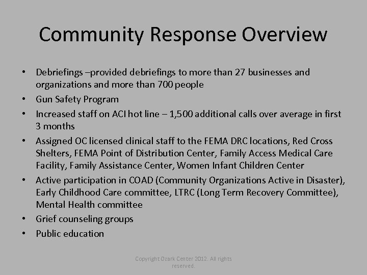 Community Response Overview • Debriefings –provided debriefings to more than 27 businesses and organizations