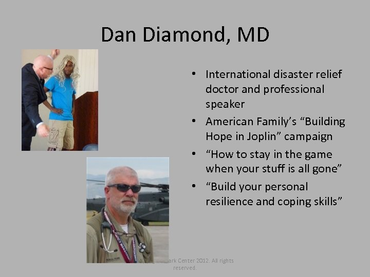 Dan Diamond, MD • International disaster relief doctor and professional speaker • American Family's
