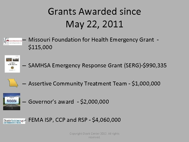 Grants Awarded since May 22, 2011 – Missouri Foundation for Health Emergency Grant $115,