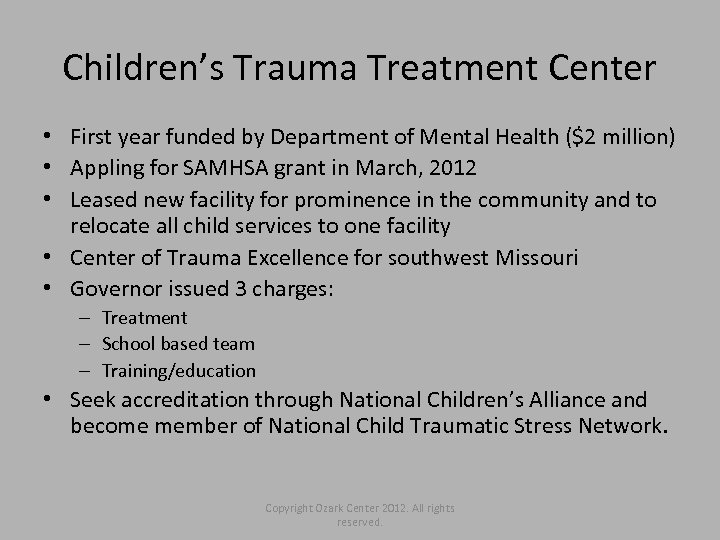 Children's Trauma Treatment Center • First year funded by Department of Mental Health ($2