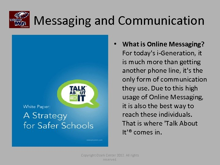 Messaging and Communication • What is Online Messaging? For today's i-Generation, it is much