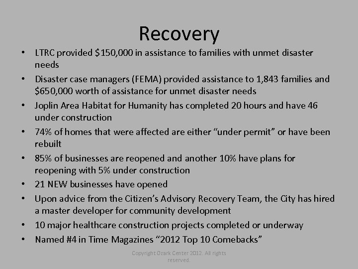 Recovery • LTRC provided $150, 000 in assistance to families with unmet disaster needs