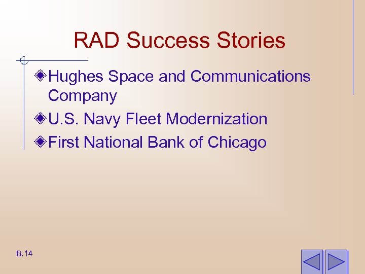RAD Success Stories Hughes Space and Communications Company U. S. Navy Fleet Modernization First