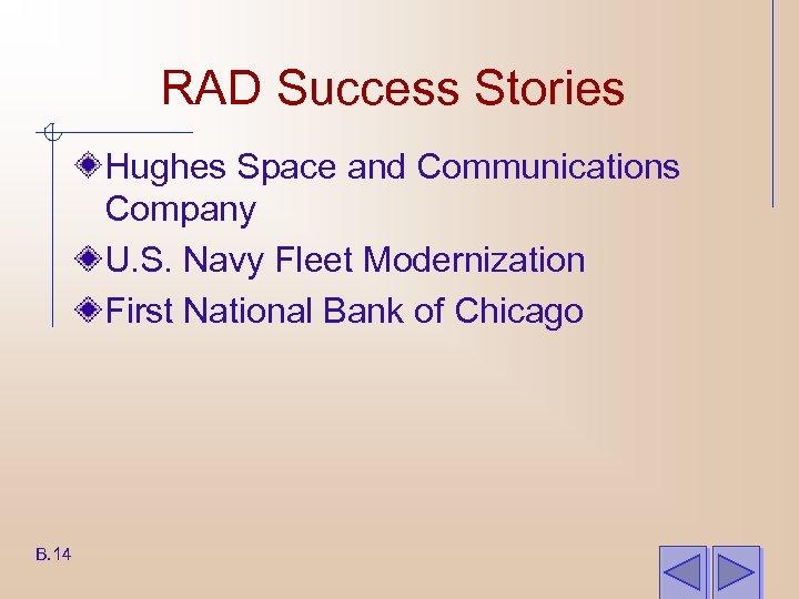 RAD Success Stories Hughes Space and Communications Company U. S. Navy Fleet Modernization First