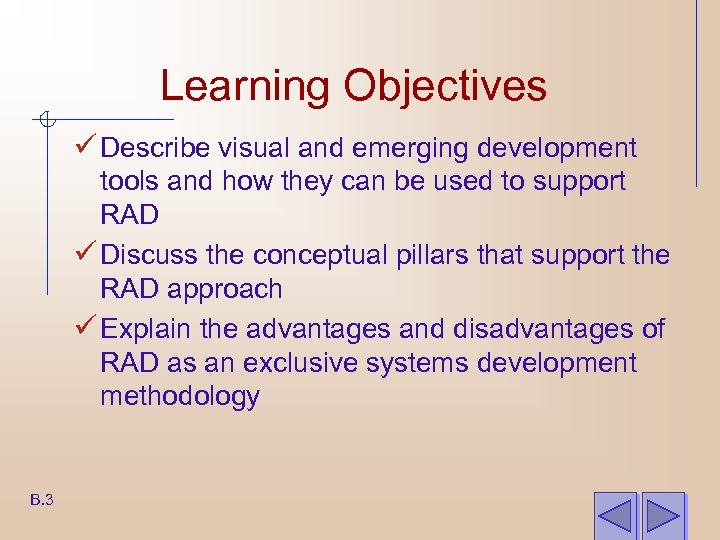 Learning Objectives ü Describe visual and emerging development tools and how they can be