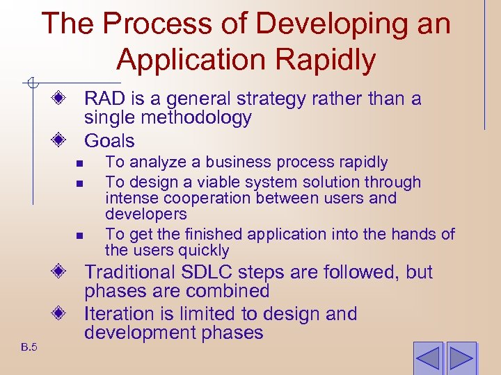 The Process of Developing an Application Rapidly RAD is a general strategy rather than