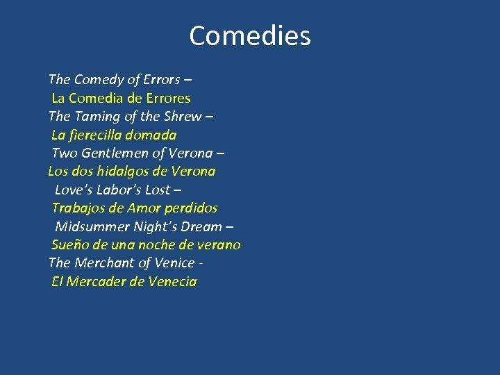 Comedies The Comedy of Errors – La Comedia de Errores The Taming of the