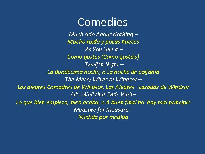 Comedies Much Ado About Nothing – Mucho ruido y pocas nueces As You Like