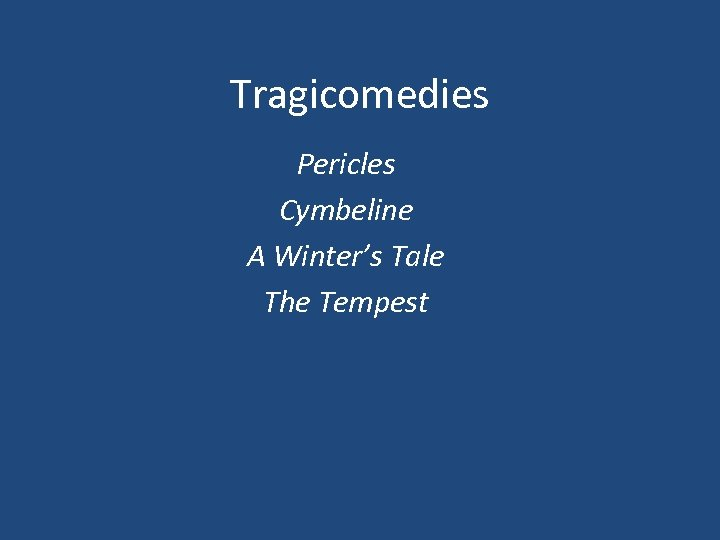 Tragicomedies Pericles Cymbeline A Winter's Tale The Tempest