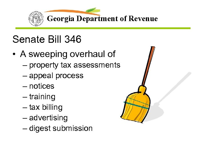 Georgia Department of Revenue Senate Bill 346 • A sweeping overhaul of – property