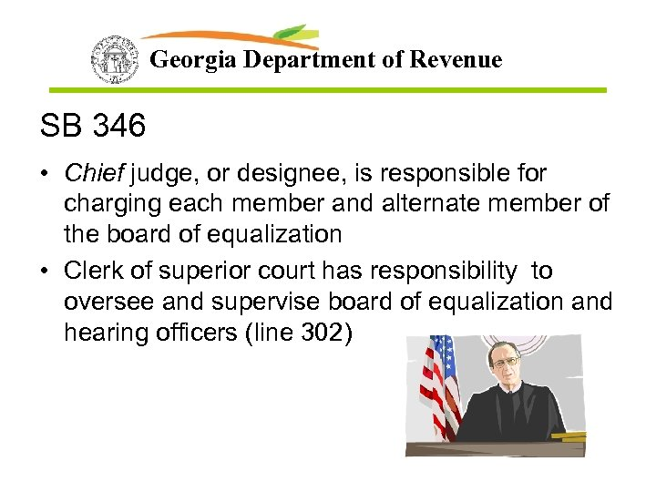 Georgia Department of Revenue SB 346 • Chief judge, or designee, is responsible for