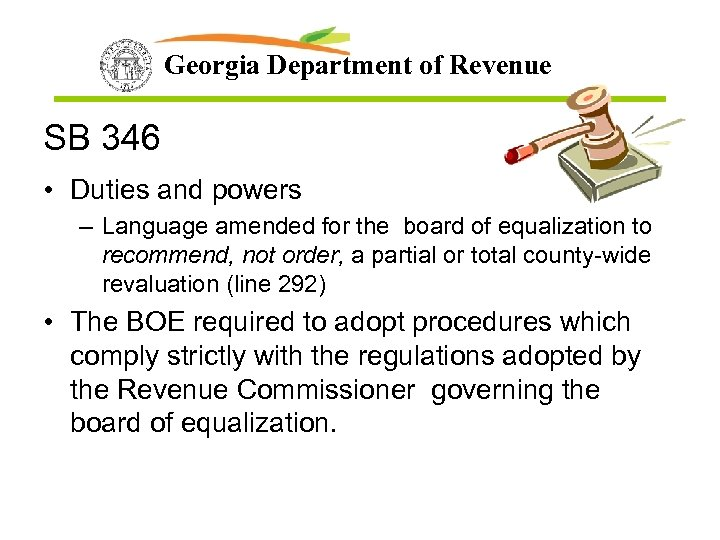 Georgia Department of Revenue SB 346 • Duties and powers – Language amended for