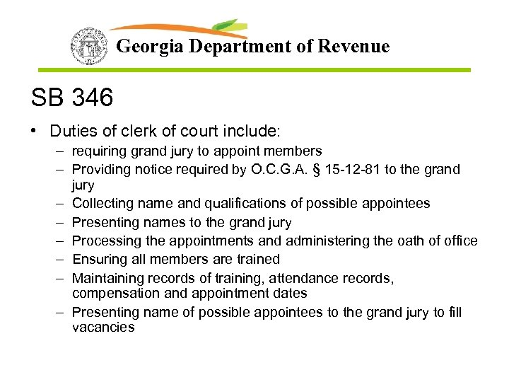 Georgia Department of Revenue SB 346 • Duties of clerk of court include: –