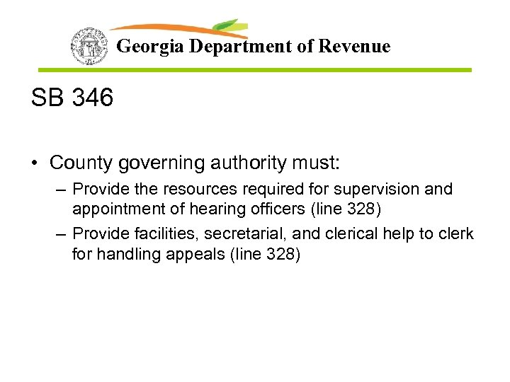 Georgia Department of Revenue SB 346 • County governing authority must: – Provide the