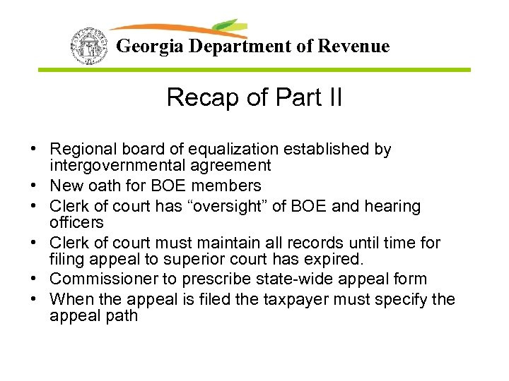 Georgia Department of Revenue Recap of Part II • Regional board of equalization established