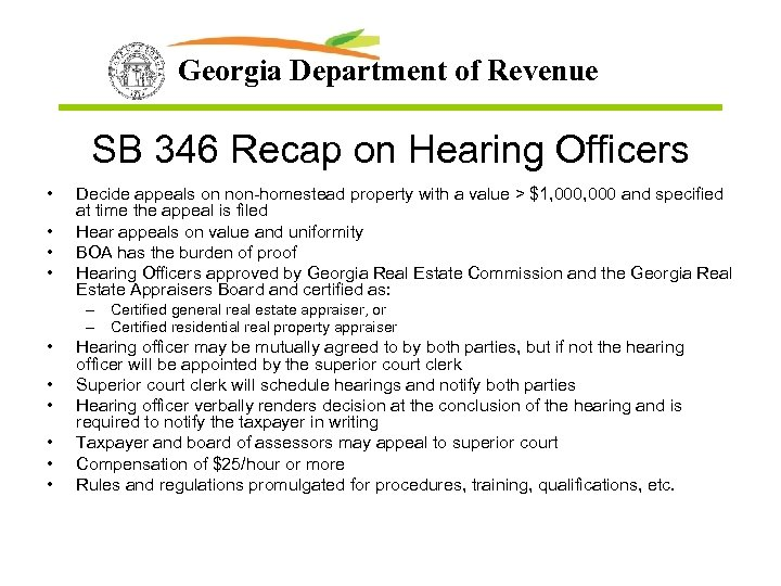 Georgia Department of Revenue SB 346 Recap on Hearing Officers • • Decide appeals