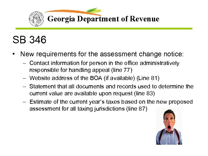 Georgia Department of Revenue SB 346 • New requirements for the assessment change notice: