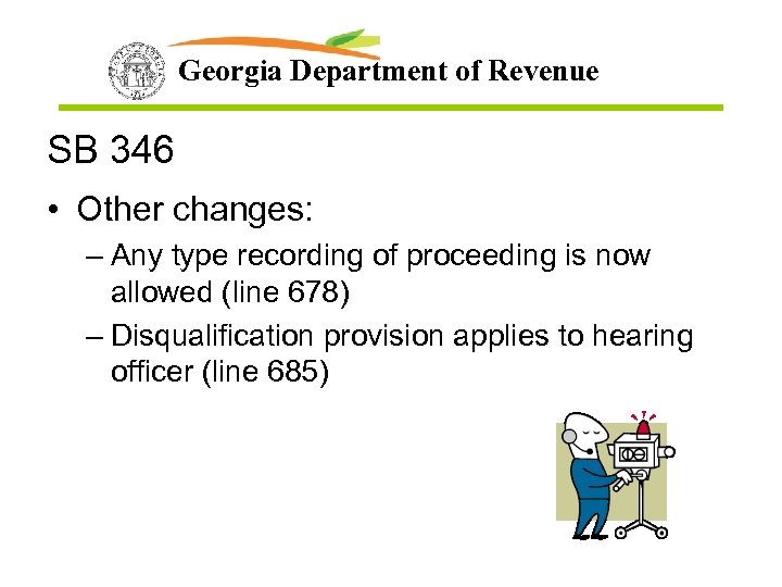 Georgia Department of Revenue SB 346 • Other changes: – Any type recording of