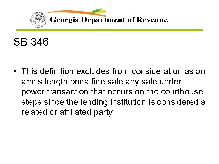 Georgia Department of Revenue SB 346 • This definition excludes from consideration as an