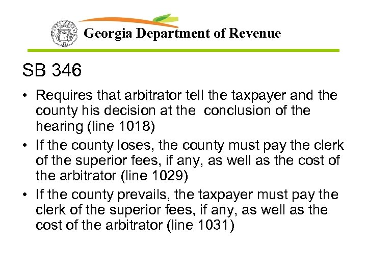 Georgia Department of Revenue SB 346 • Requires that arbitrator tell the taxpayer and