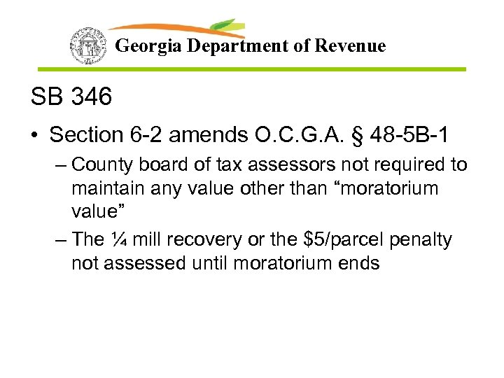 Georgia Department of Revenue SB 346 • Section 6 -2 amends O. C. G.