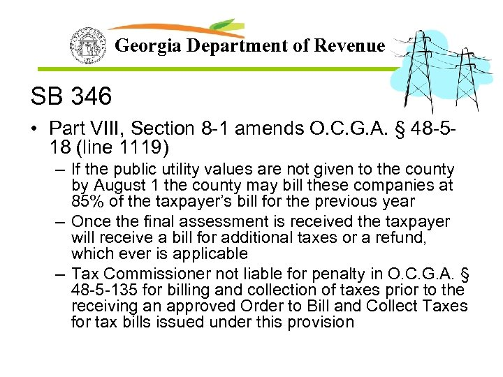 Georgia Department of Revenue SB 346 • Part VIII, Section 8 -1 amends O.