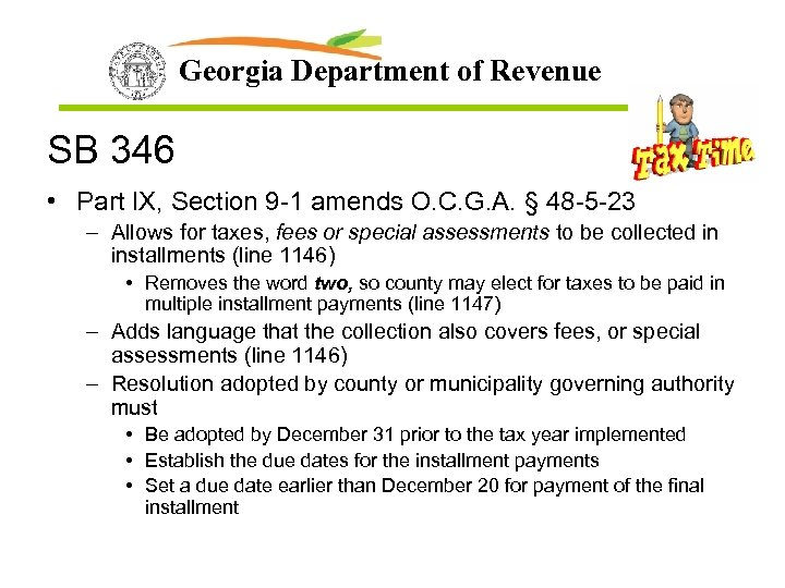 Georgia Department of Revenue SB 346 • Part IX, Section 9 -1 amends O.