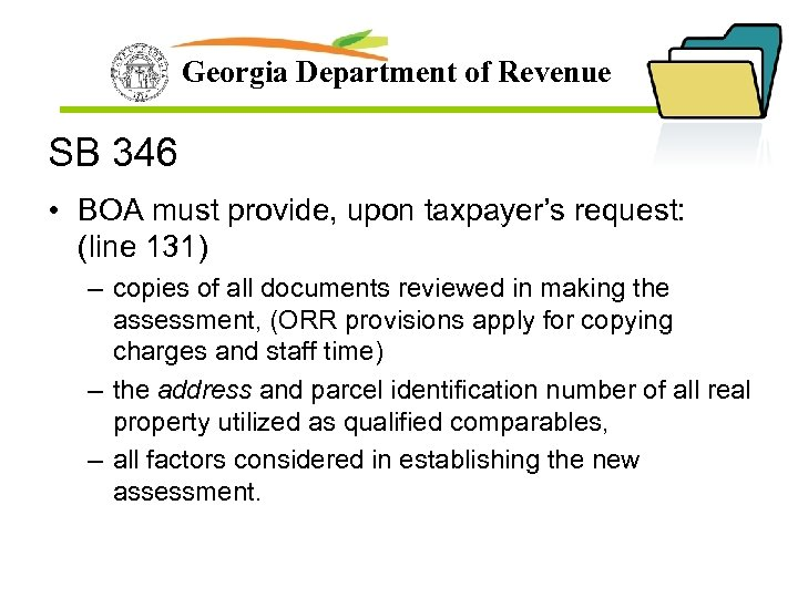 Georgia Department of Revenue SB 346 • BOA must provide, upon taxpayer's request: (line