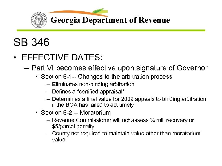 Georgia Department of Revenue SB 346 • EFFECTIVE DATES: – Part VI becomes effective