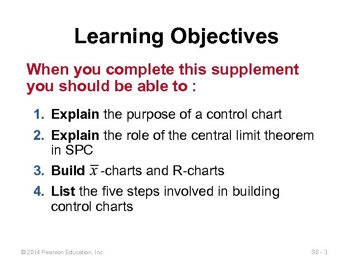 Learning Objectives When you complete this supplement you should be able to : 1.