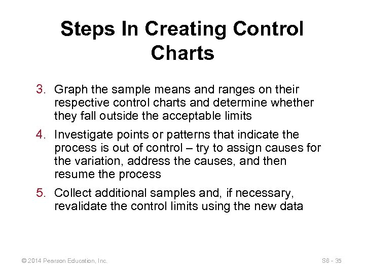 Steps In Creating Control Charts 3. Graph the sample means and ranges on their