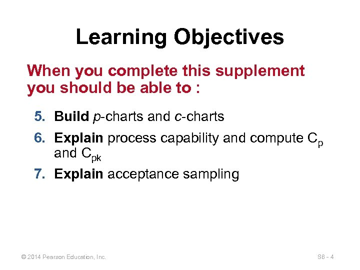 Learning Objectives When you complete this supplement you should be able to : 5.