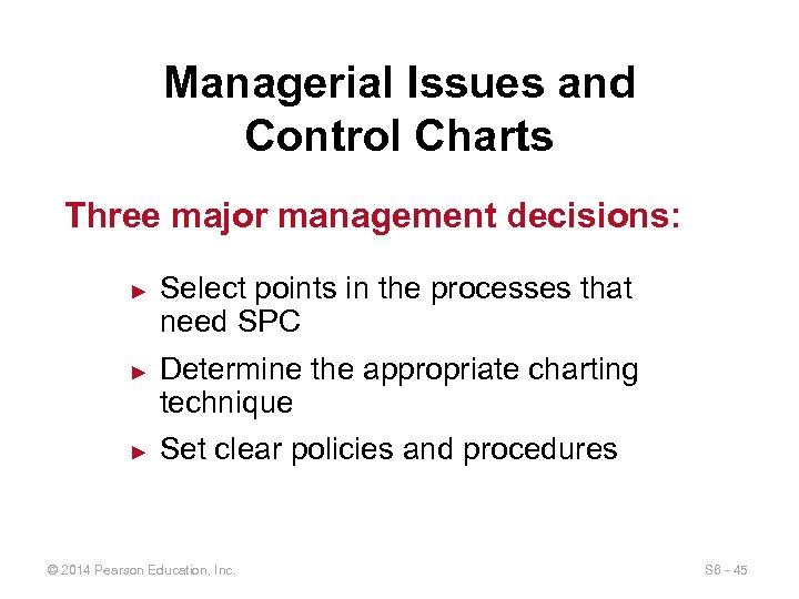 Managerial Issues and Control Charts Three major management decisions: ► ► ► Select points
