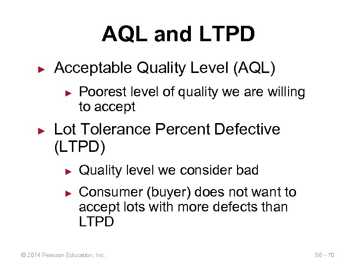 AQL and LTPD ► Acceptable Quality Level (AQL) ► ► Poorest level of quality